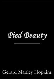free essay on poem pied beauty An essay or paper on a literary analysis on the pied beauty the poem &quotpied beauty&quot begins by praising god for all the colorful and diverse.