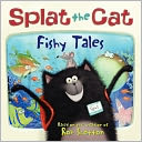 Fishy Tales (Splat the Cat Series) by Rob Scotton: Book Cover