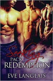 Eve Langlais - Seeking Pack Redemption [Werewolf Menage Erotic Romance]