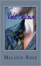 Melanie Rose - Violet Shadows