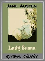 Jane Austen Classic Collection --, Austen --, Pride and Prejudice by Jane Austen Jane Austen - Jane Austen LADY SUSAN (Jane Austen Classic Collection #7) (Seven Classic Novels Series)