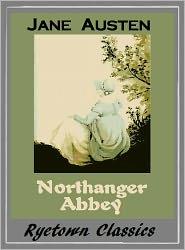 Austen Jane, Austen's, Jane Austen Classic Collection, Jane Austen Complete Works Collection Jane Austen - Jane Austen's NORTHANGER ABBEY (The Complete Works Collection, Classic Collection of Novels -- Novel # 5)