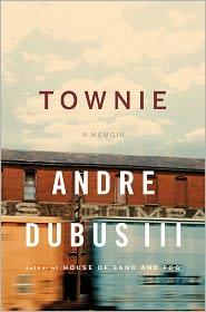 Andre Dubus III - Townie: A Memoir