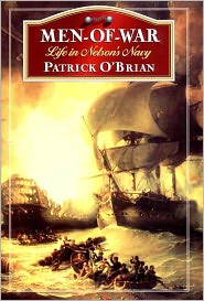 Patrick O'Brian - Men-Of-War: Life in Nelson's Navy