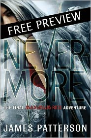 James Patterson - Nevermore -- FREE PREVIEW EDITION (The First 16 Chapters): The Final Maximum Ride Adventure