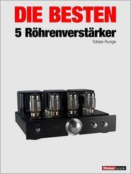 Holger Barske, Michael Voigt, Thomas Schmidt, Tobias Runge  Christian Rechenbach - Die besten 5 Röhrenverstärker