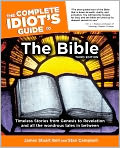 Book Cover Image. Title: The Complete Idiot's Guide to the Bible, Author: by James Stuart Bell