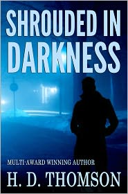 H.D. Thomson - Shrouded in Darkness - Shrouded Series: Book 1
