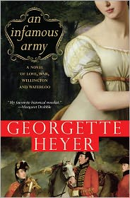 Georgette Heyer - Infamous Army: A Novel of Wellington, Waterloo, Love and War