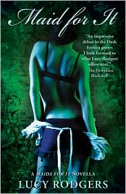 Lucy Rodgers - Maid for It (An Erotic Novella)