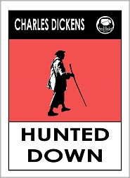 Dickens Charles, Charles Dickens Library, Hunted Down Charles Dickens Charles Dickens - Charles Dickens HUNTED DOWN -- A COLLECTION OF DETECTIVE STORIES by Charles Dickens, Dickens HUNTED DOWN -- A COLLECTION OF DETE