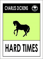 Dickens Charles, Hard Times Charles Dickens, Dickens Hard Times Charles Dickens, Charles Dickens library Charles Dickens - Charles Dickens HARD TIMES by Charles Dickens, Dickens HARD TIMES (Charles Dickens Complete Works Collection of Novels -- Novel