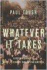 Book Cover Image. Title: Whatever It Takes:  Geoffrey Canada's Quest to Change Harlem and America, Author: by Paul Tough