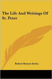 Life and Writings of St Peter - Robert Benton Seeley