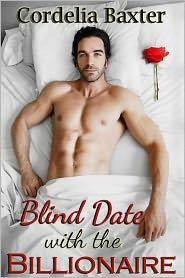 Cordelia Baxter - Blind Date with the Billionaire (Billionaire BBW Erotic Romance)