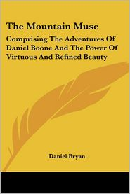 Mountain Muse: Comprising the Adventures of Daniel Boone and