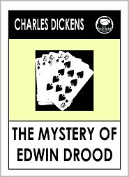 Dickens Charles, Dickens --, Dickens The Mystery of Edwin Drood Charles Dickens - Charles Dickens THE MYSTERY OF EDWIN DROOD by Charles Dickens, Dickens THE MYSTERY OF EDWIN DROOD (Charles Dickens Complete Work