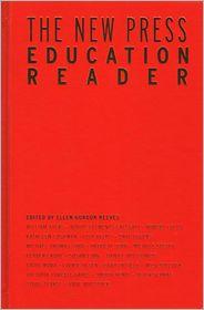 New Press Education Reader: Leading Edu...