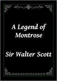Sir Walter Scott - A Legend of Montrose by Sir Walter Scott