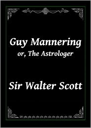 Sir Walter Scott - Guy Mannering or, The Astrologer by Sir Walter Scott (Complete)