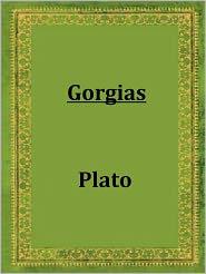 Plato - Gorgias by Plato