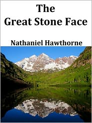 Nathaniel Hawthorne - The Great Stone Face and other Tales from the White Mountains by Nathaniel Hawthorne