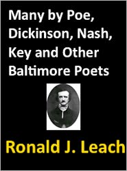 Ogden Nash, Francis Scott Key, James Ryder Randall, Emily DickInson Edgar Allan Poe - Many by Poe, Dickinson, Nash, Key, and Other Baltimore Poets