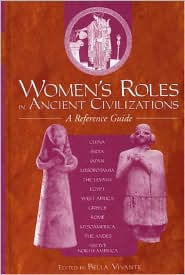 Women's Roles in Ancient Civilizations : A Reference Guide