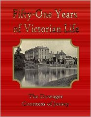 The Dowager Countess of Jersey - Fifty-One Years of Victorian Life
