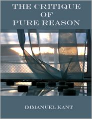 Immanuel Kant - The Critique of Pure Reason (Illustrated)
