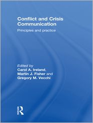 Gregory M. Vecchi, Martin Fisher  Carol A. Ireland - Conflict and Crisis Communication