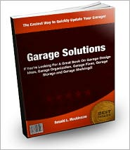 garage solutions: a quick guide to understanding to garage solutions, garage design ideas, garage organization, garage fixes garage storage