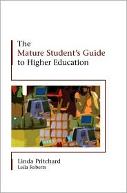 The Mature Student's Guide to Higher Ed...