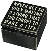 Product Image. Title: Never Get So Busy Hinged Box Sign 4x4x2.75