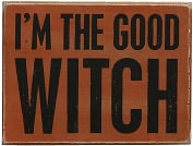 Product Image. Title: I'm the Good Witch Orange Wood Box Sign/Plaque (4.5X6)
