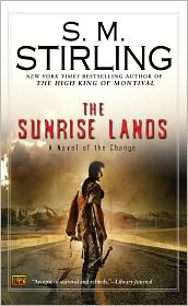 S. M. Stirling - The Sunrise Lands