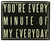 Product Image. Title: You're Every Minute Wood Box Sign/Plaque (4x5)