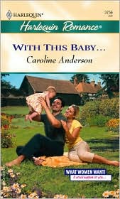 With This Baby...; (Harlequin Romance #3756)
