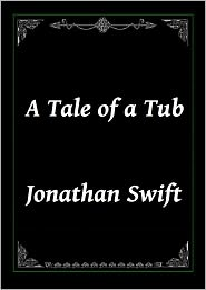 Jonathan Swift - A Tale of a Tub by Jonathan Swift