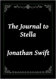 Jonathan Swift - The Journal to Stella by Jonathan Swift