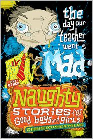 Christopher Milne - Naughty Stories: A Very Naughty Gift for Good Boys and Girls