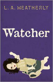 L. A. Weatherly - Watcher