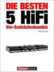 Thomas Schmidt, Tobias Runge  Holger Barske - Die besten 5 HiFi Vor-Endstufenkombis