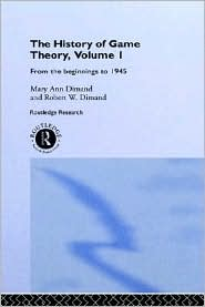 The History Of Game Theory, Volume 1: F...