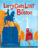 Larry Gets Lost in Boston by John Skewes: Book Cover