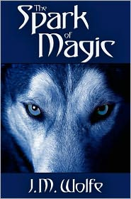J.M. Wolfe - The Spark of Magic