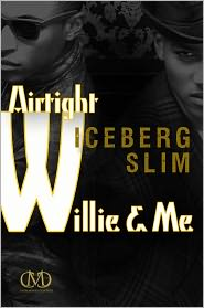 Iceberg Slim - Airtight Willie & Me