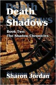 Sharon Jordan - Death Shadows: Shadow Chronicles, Book 2