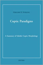 Coptic Paradigms: A Summary of Sahidic Coptic Morphology