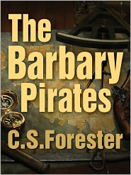 C. S. Forester - The Barbary Pirates